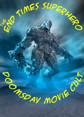 End Times Superhero Doomsday Movie Cult